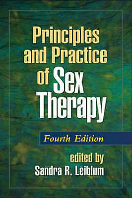 Principles and Practice of Sex Therapy, Fourth Edition (Principles & Practice of