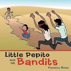 Little Pepito and the Bandits by Frederick Baker (Paperback, 2013)