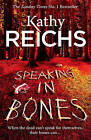 Speaking in Bones by Kathy Reichs (Paperback, 2016)