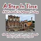A Step in Time--A Kid's Guide to Ephesus, Turkey by Penelope Dyan (Paperback / softback, 2011)