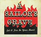 Set a Fire in Your Heart [Digipak] by A Sailor's Grave (CD, Mar-2010, Crazy Love Records)