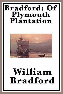 Bradford : Of Plymouth Plantation by William Bradford ...