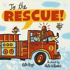 To the Rescue! by Kate Riggs (Board book, 2016)