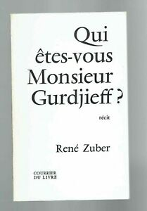 Qui-etes-vous-Monsieur-Gurdjieff-Rene-Zuber-Courrier-du-Livre-1977