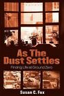 As the Dust Settles: Finding Life at Ground Zero by Susan C Fox (Paperback / softback, 2011)