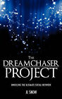 The Dreamchaser Project by Jl Snow (Paperback / softback, 2011)
