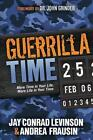 Guerrilla Time: More Time in Your Life, More Life in Your Time by Andrea Frausin, Jay Conrad Levinson (Paperback / softback, 2014)