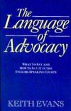 The Language of Advocacy : What to Say and How to Say It in the...