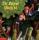 The Secret Shortcut by Mark Teague (Hardback, 1999)