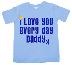 """SALE ITEM Light Blue T-Shirt 3/4 yrs """"Love you every day Dad"""" End of Line item."""