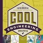 Cool Engineering Projects: Fun & Creative Workshop Activities by Rebecca Felix (Hardback, 2016)