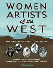Women Artists of the West: Five Portraits in Creativity and Courage by Julie Danneberg (Paperback, 2002)
