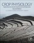 Crop Physiology: Applications for Genetic Improvement and Agronomy by Daniel Calderini, Victor O. Sadras (Hardback, 2014)