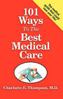 101 Ways to the Best Medical Care by M D Charlotte Thompson (Paperback / softback, 2006)