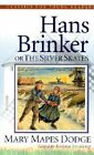 Hans Brinker or the Silver Skates by Mary Mapes Dodge (Paperback / softback)