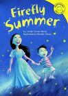 Read-It! Readers: Firefly Summer by Lorién Trover Hardy (2006, Hardcover)