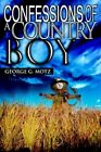 Confessions of a Country Boy 9780595351985 by George G Motz Paperback