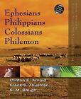 Ephesians, Philippians, Colossians, Philemon by Steven M. Baugh, Frank S. Thielman, Clinton E. Arnold (Paperback, 2015)