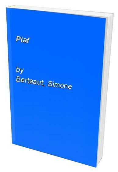 Piaf by Berteaut, Simone 0140036695 The Cheap Fast Free Post