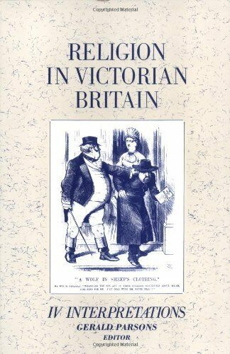 Religion in Victorian Britain: Interpretations v. 4 By Gerald Parsons