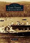 Lake Tahoe: A Maritime History by Peter Goin (Paperback / softback, 2012)