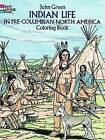 Indian Life in Pre-Columbian North America Coloring Book by John Green (Paperback, 1994)