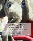 Alabama Photo Book for Kids: Black & White Edition by Matt Zeigler (Paperback / softback, 2012)