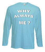 WHY ALWAYS ME? LONG SLEEVE T-SHIRT - Mario Balotelli Manchester City MCFC