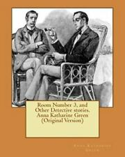 Room Number 3, and Other Detective Stories. Anna Katharine Green (Original...