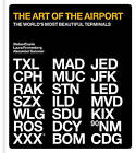 The Art of the Airport: The World's Most Beautiful Terminals by Alexander Gutzmer, Stefan Eiselin, Laura Frommberg (Hardback, 2016)