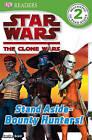 Star Wars Clone Wars: Stand Aside-Bounty Hunters! by Simon Beecroft (Paperback / softback)