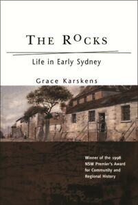 NEW-BOOK-The-Rocks-Life-in-Early-Sydney-by-Grace-Karskens-1994