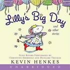 Lilly's Big Day and Other Stories by Kevin Henkes (CD-Audio, 2006)