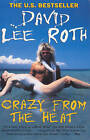 Crazy from the Heat by David Lee Roth (Paperback, 2000)
