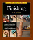 Taunton's Complete Illustrated Guide to Finishing by Jeff Jewitt (Hardback, 2004)