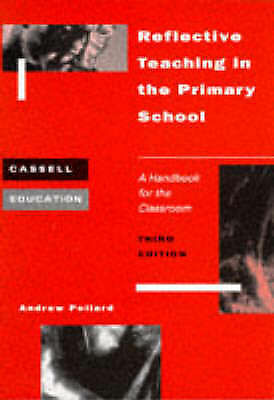 """AS NEW"" Tann, C. Sarah, Pollard, Professor Andrew, Reflective Teaching in the P"