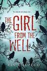 The Girl from the Well by Rin Chupeco (Hardback, 2014)