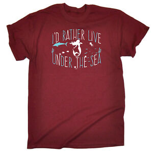 Funny-Novelty-T-Shirt-Mens-tee-TShirt-Id-Rather-Live-Under-The-Sea-Mermaid
