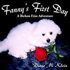 Fanny's First Day a Bichon Frise Adventure by Diane M Klein 9781420881509