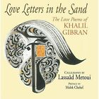 Love Letters in the Sand: The Love Poems of Khalil Gibran by Khalil Gibran (Paperback, 2016)