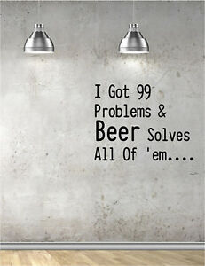 Image Is Loading Beer 99 Problems Kitchen Wall Sticker Art Decal
