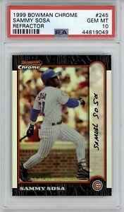 1999 Bowman Chrome Sammy Sosa Refractor #245 PSA 10 Gem Mint *Pop 4* Cubs