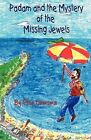 Padam and the Mystery of the Missing Jewels by Phia Damsma (Paperback, 2008)