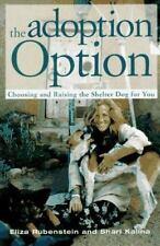 The Adoption Option: Choosing and Raising the Shelter Dog for You, Kalina, Shari