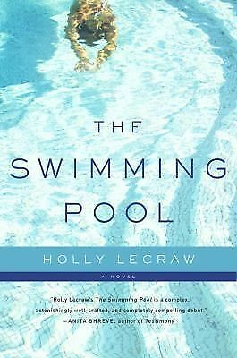 The Swimming Pool by Holly LeCraw (2010, Hardcover)