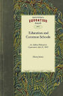 Education and Common Schools: Delivered at Cooperstown, Otsego County, Sept. 21, and Repeated by Request, at Johnstown, Fulton County, Oct. 17, 1843 by James Henry James, Henry James (Paperback / softback, 2010)