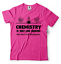 miniature 8 - Gift-For-Chemist-Funny-T-shirt-Cool-Chemistry-Teacher-Gift-Chemistry-Funny-Tees