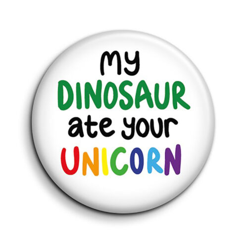 38mm//1.5 inch Novelty Gift Funny Dinosaur Unicorn Slogan Button Fridge Magnet