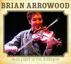 No Light In The Window [Digipak] by Brian Arrowood (CD, Take Two)