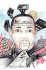 Influenced Poems Short Stories & Commentary 9781438949543 by Clarence Winters